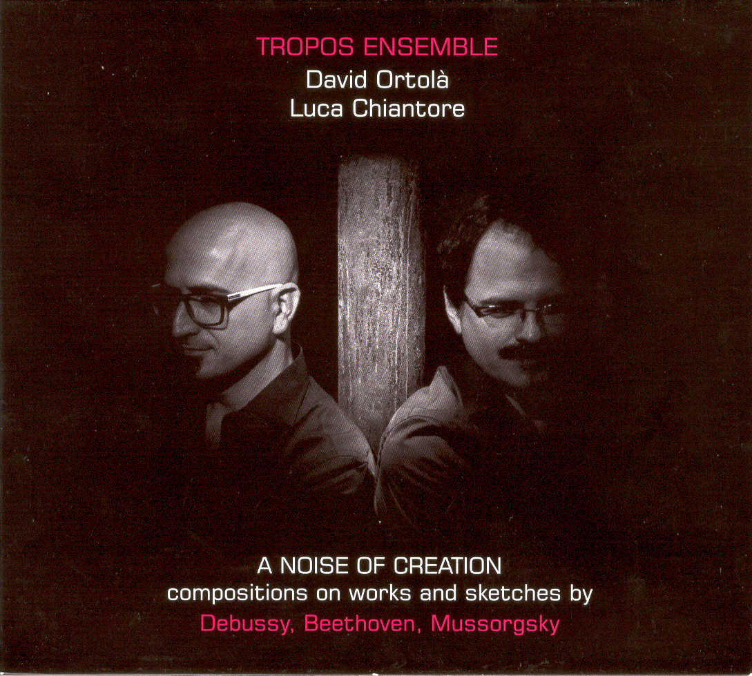 A noise of creation, compositions on works and sketches bu Debussy, Beethoven, Mussorgsky